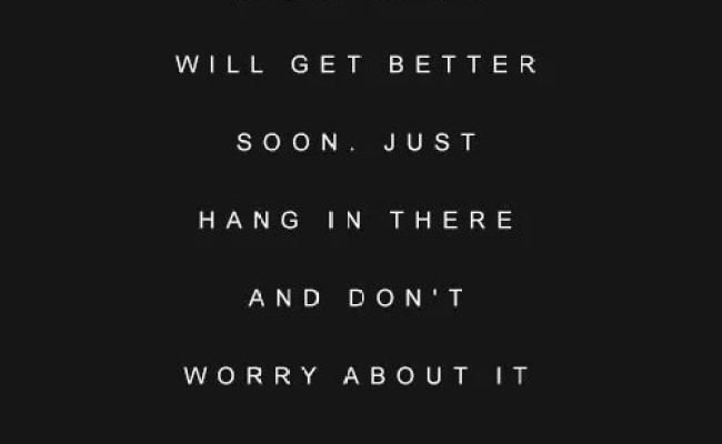 Everything Will Get Better Quotes Quotesgram