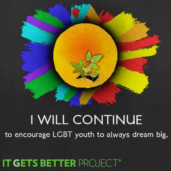 I Will Continue To Encourage LGBT Youth To Dream Big.