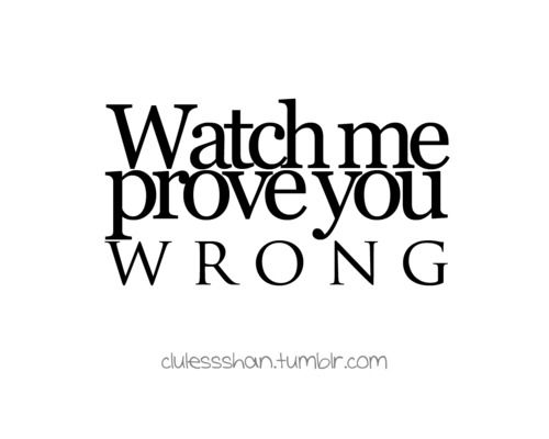 Prove You Wrong Quotes. QuotesGram