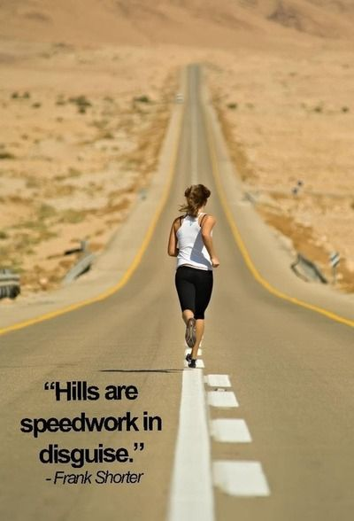 Hill workouts = speedwork. :)