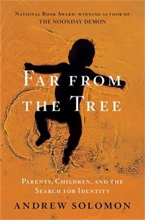 Far From the Tree: Parents, Children and the Search for Identity  Sounds like a really interesting read, heard him interviewed on the CBC.