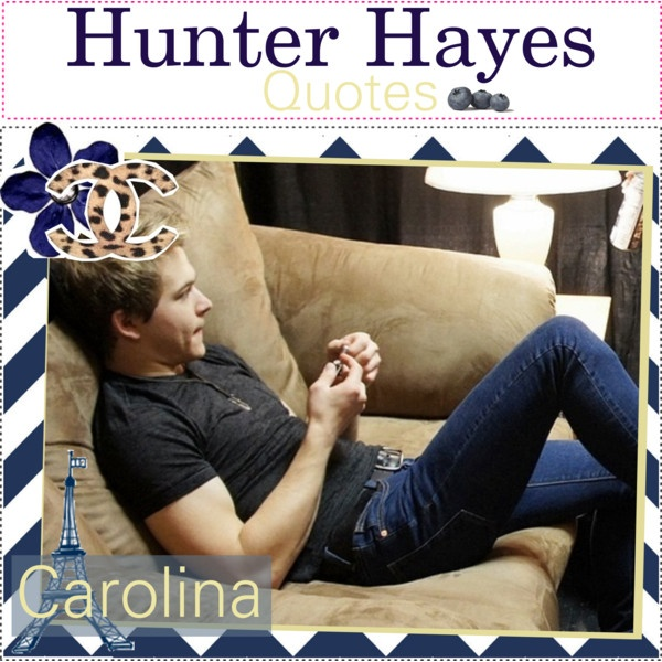 Hunter Hayes Quotes QuotesGram