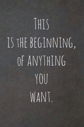 .This is the Beginning of Anything you want.....