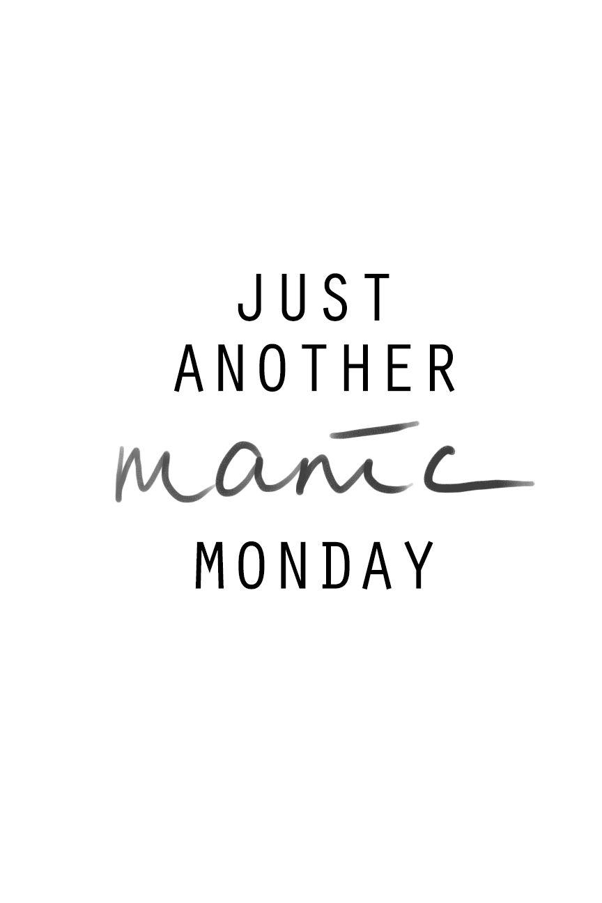 Manic Monday Quotes. QuotesGram