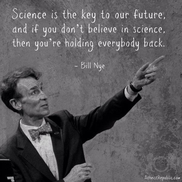 Bill Nye Science Quotes