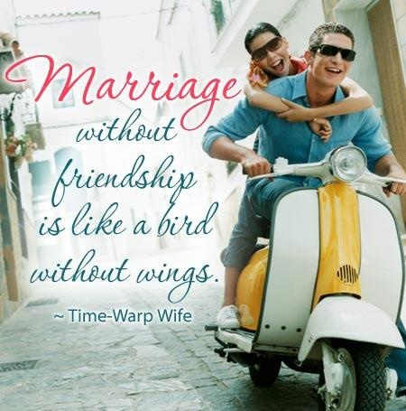 Marriage = Friendship