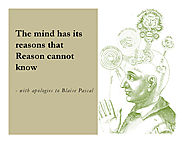 The mind has its reasons that Reason cannot know