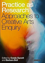 Practice as Research: Approaches to Creative Arts Enquiry (Full Text)