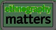 Ethnography Matters - Methods