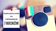 7 kroków - budowanie marki na Instagramie • Social Media, Wyróżniony