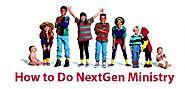 How to Do NextGen Ministry