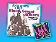 """And When I Die"" - Blood, Sweat & Tears (""Come Together""/""Something"")"