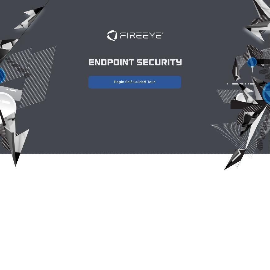 FireEye Endpoint Security FireEye Endpoint Security Tour
