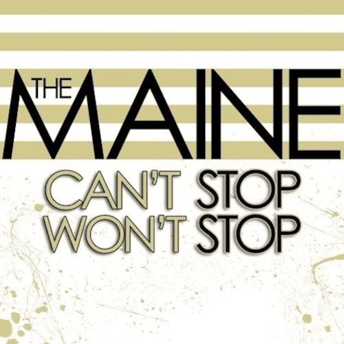 The Maine Can't Stop Won't Stop