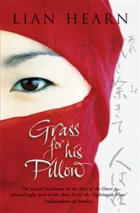 Lian Hearn: Grass for his pillow