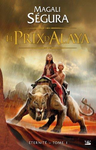 Eternité tome 1 : le Prix d'Alaya - Magali Ségura
