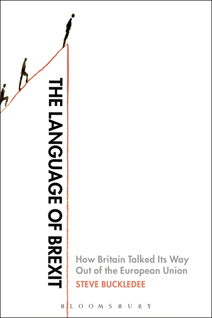 The Language of Brexit: How Britain Talked Its Way Out of