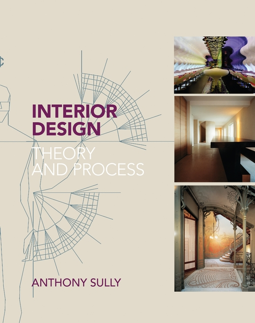 Interior Design Theory And Process Anthony Sully A&C Black Visual