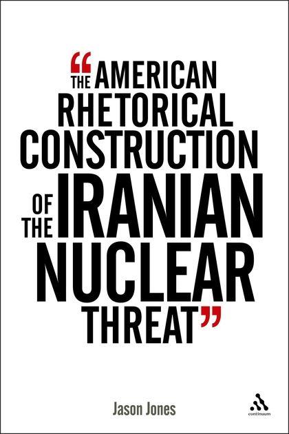 The American Rhetorical Construction of the Iranian