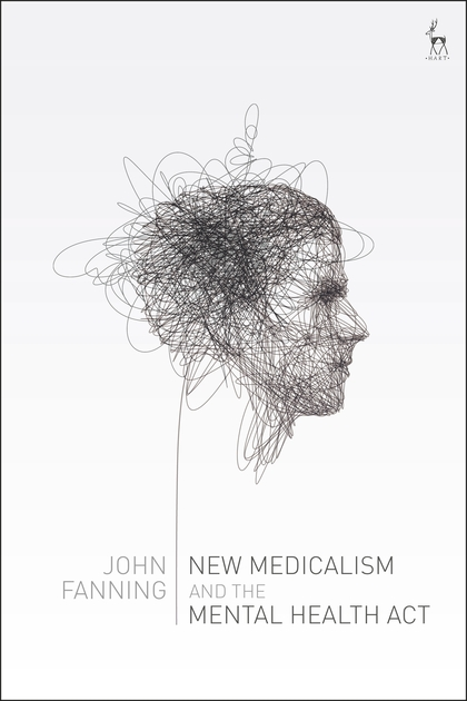 New Medicalism and the Mental Health Act: John Fanning