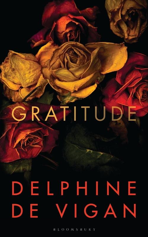Les Gratitudes Delphine De Vigan : gratitudes, delphine, vigan, Gratitude:, Delphine, Vigan:, Bloomsbury, Publishing