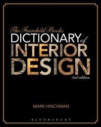 The Fairchild Books Dictionary of Interior Design: Mark ...