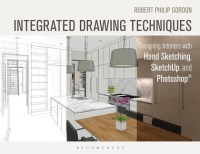 Integrated Drawing Techniques: Designing Interiors with ...