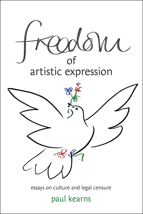Freedom of Artistic Expression: Essays on Culture and