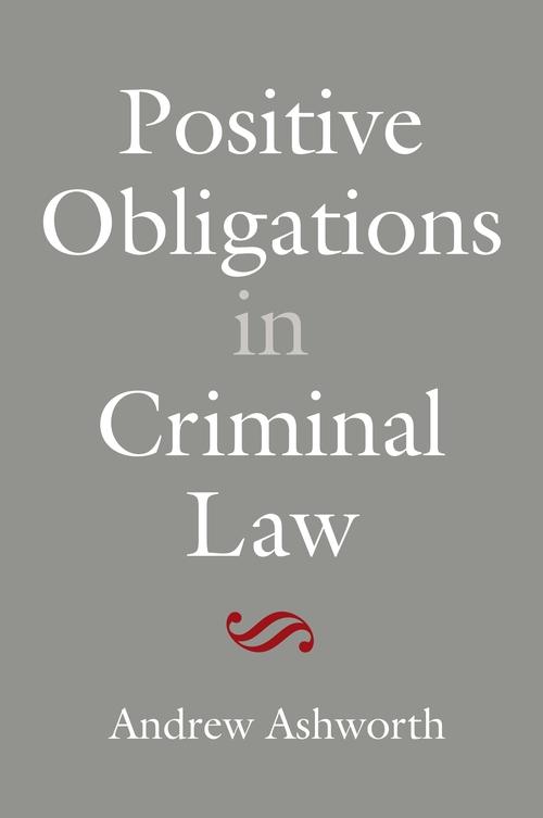Positive Obligations in Criminal Law: Andrew J Ashworth