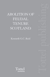 The Abolition of Feudal Tenure in Scotland: Kenneth G C