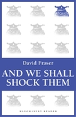 And We Shall Shock Them, David Fraser