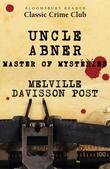 Uncle Abner Master of Mysteries, Melville Davisson Post