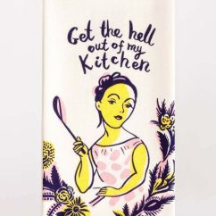 Kitchen Dish Towels Aid Pro Get The Hell Out Of My Towel