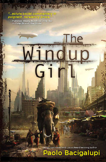 The Windup Girl 2010s Science Fiction It Book Brings Poetry And