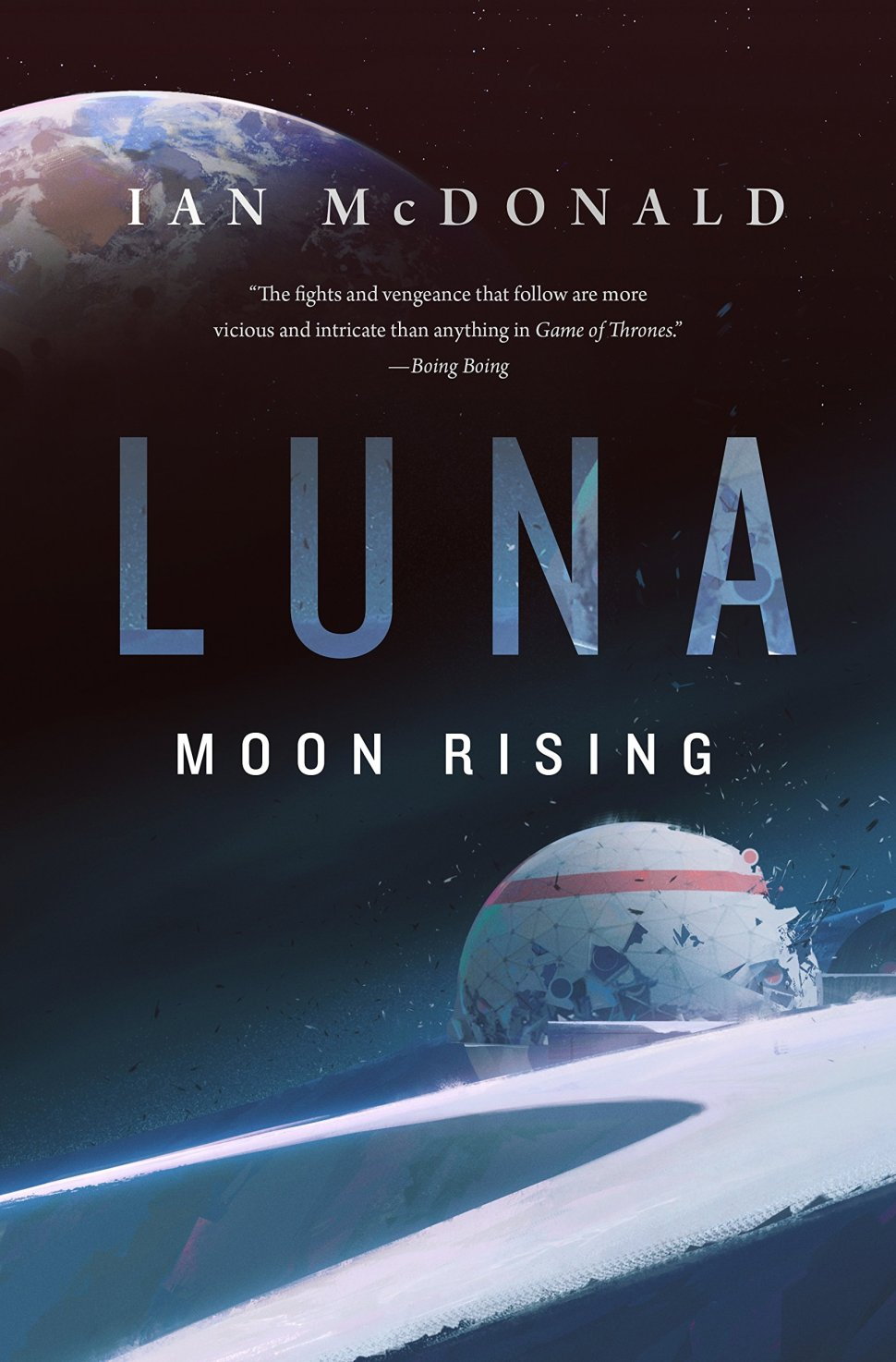 Luna: Moon Rising, in which Ian McDonald brings the trilogy to an astounding, intricate, exciting and satisfying climax
