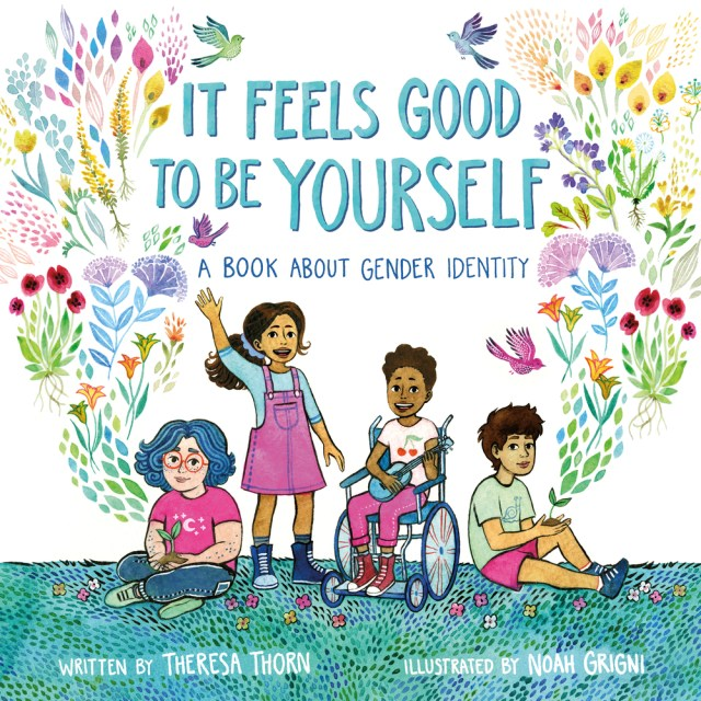 It Feels Good to Be Yourself: a sweet, simple picture book about gender identity
