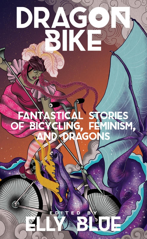 Kickstarting a new feminist bicycle science fiction: this one's about dragons!