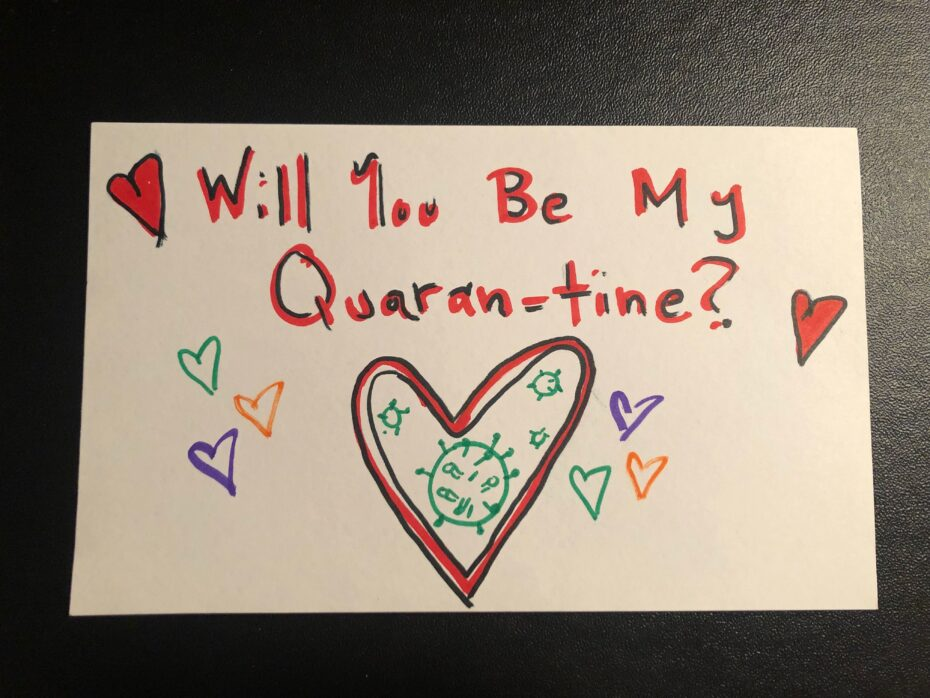 "A coronavirus surrounded by hearts, asking ""Will you be my quarantine?"""