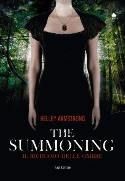 The Summoning Il richiamo delle ombre di Kelley Armstrong Inizia la serie The Darkest Powers