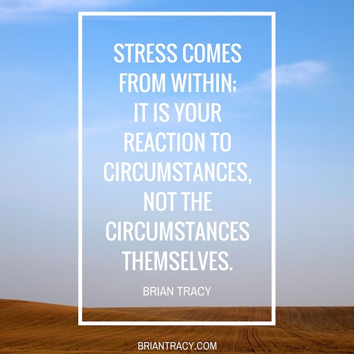brian-tracy-quotes-stress-comes-from-within