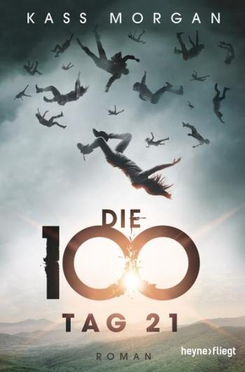 Die 100 - Tag 21 von Kass Morgen, (c) Heyne fliegt