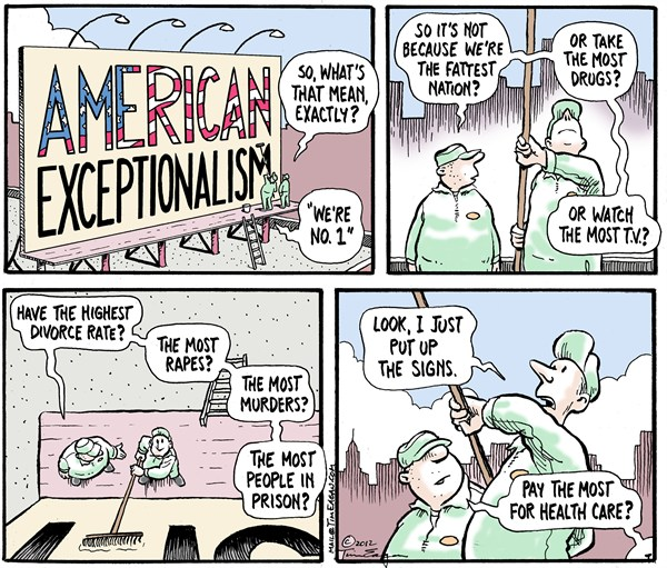 Between myth and reality, between maya and propaganda  |  Cartoon titled - American Exceptionalism By Tim Eagan, in Deep Cover on 2/2/2012 12:00:00 AM  |  Click for image.