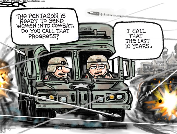 Women Already in Combat © Steve Sack,The Minneapolis Star Tribune,women in combat,women,military,Pentagon,war,combat zone,equality,soldier,military
