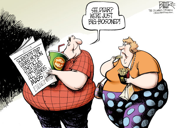 Quantum Physiques © Nate Beeler,The Columbus Dispatch,higgs, boson, physics, science, mass, scientists, obesity, health, fat, god, particle, discover, cern