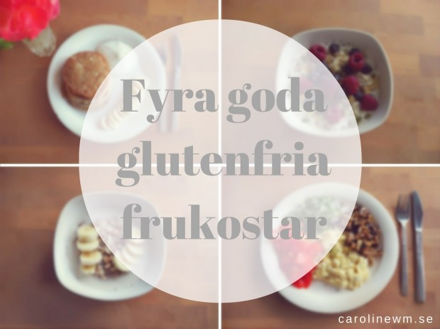 fyra goda glutenfria frukostar