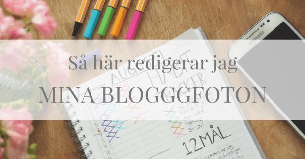 Så här redigerar jag mina bloggfoton