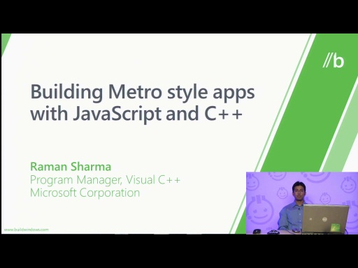 Raman Sharma: Building Metro Style Apps with C++ and JavaScript