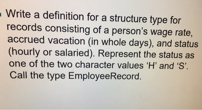 Solved Write A Definition For A Structure Type For Record Chegg Com