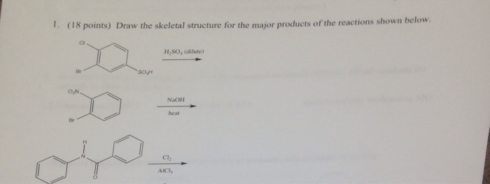 Solved: Draw The Skeletal Structure For The Major Products