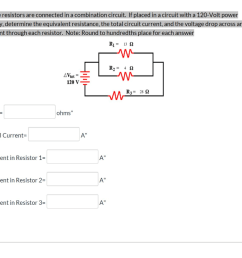 question three resistors are connected in a combination circuit if placed in a circuit with a 120 volt power supply determine the equivalent resistance  [ 1024 x 811 Pixel ]